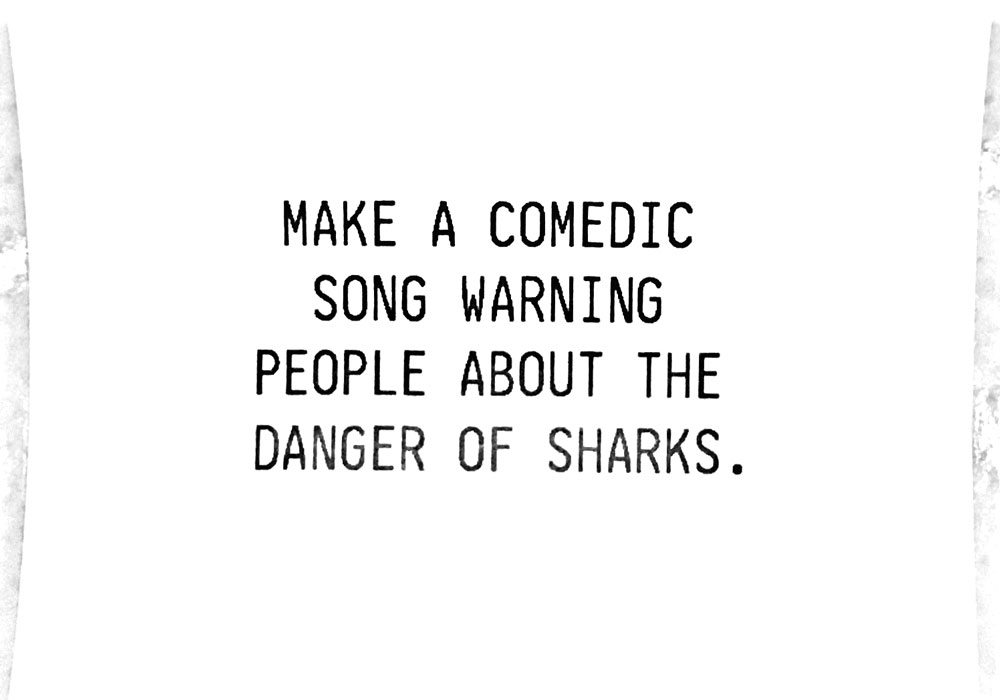 """Make a comedic song warning people about the dangers of sharks"""