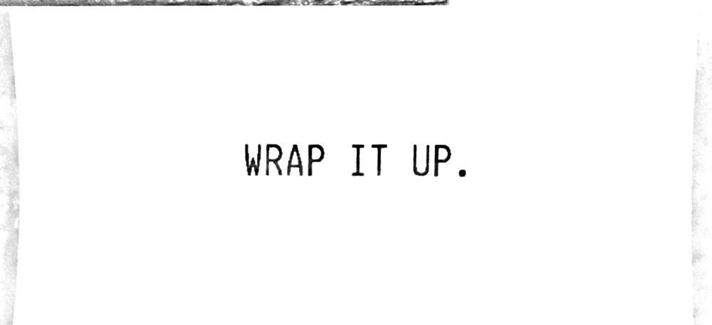Wrap it up.