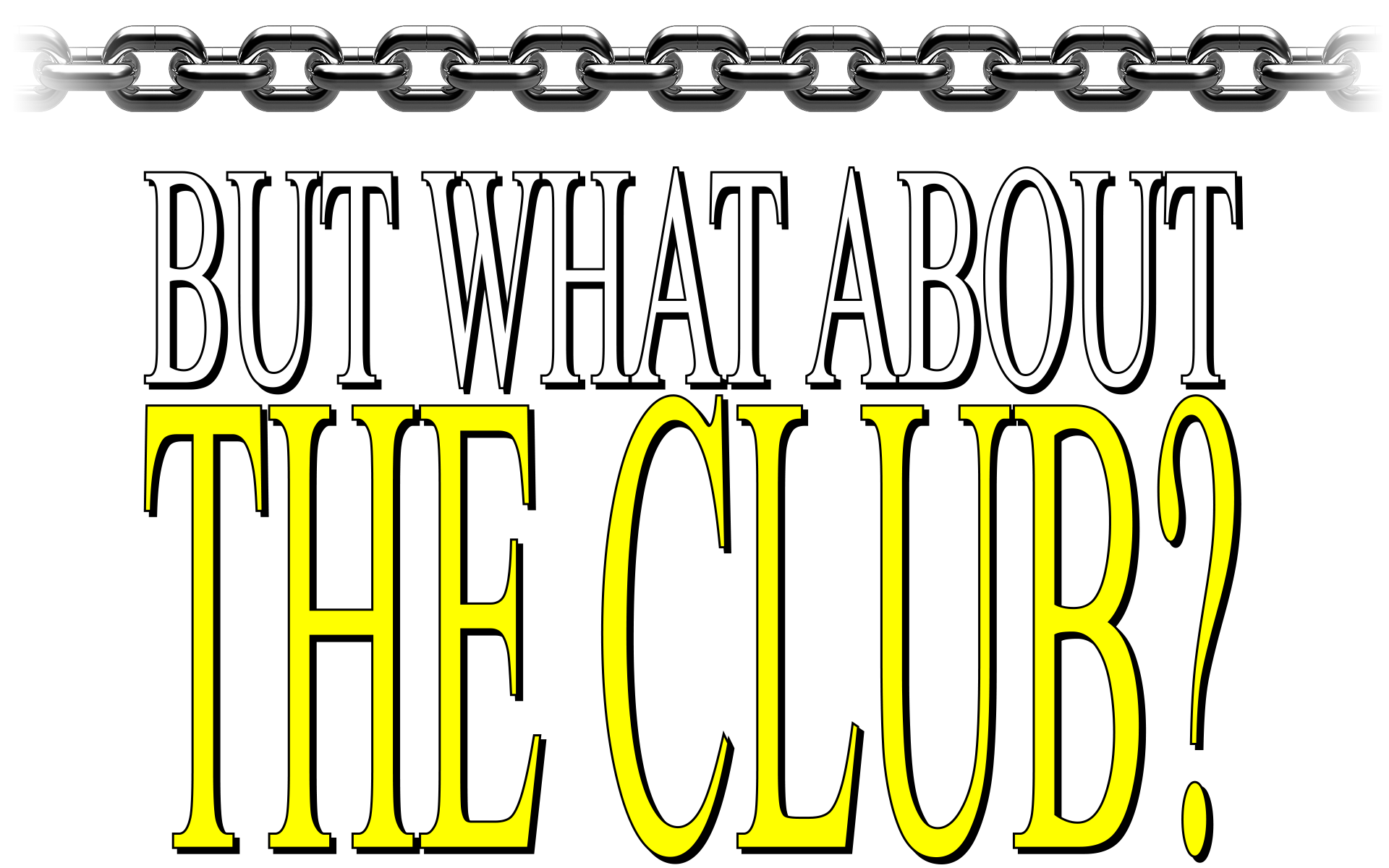 BUT WHAT ABOUT THE CLUB?
