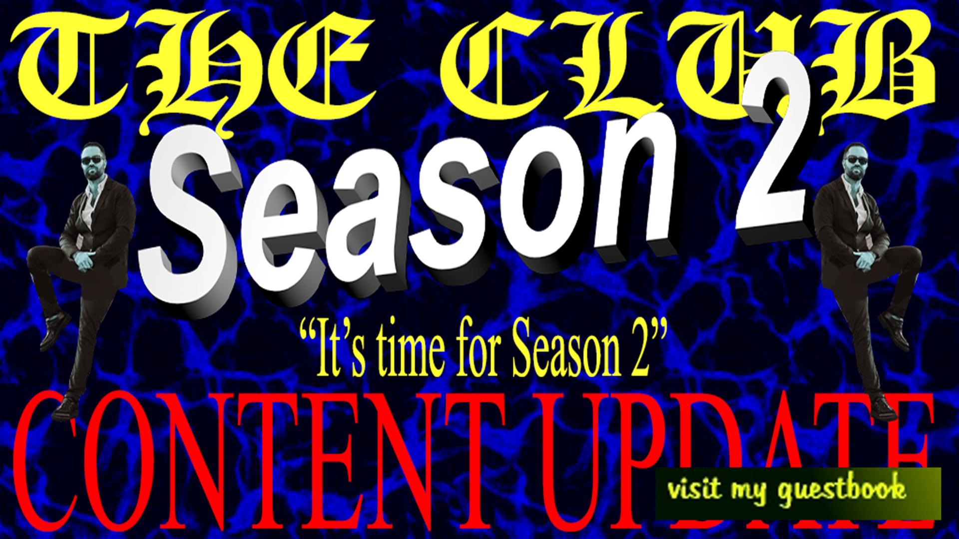 THE CLUB: SEASON 2!!