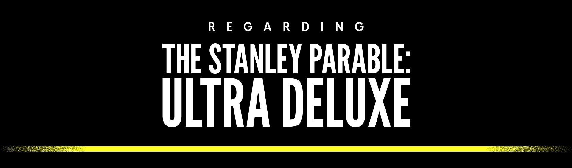 Regarding The Stanley Parable: Ultra Deluxe